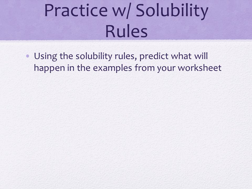 Types Of Chemical Reactions Unit 6 Ap Chemistry Aim Precipitate. 7 Practice W Solubility Rules Using The Predict What Will Happen In Exles From Your Worksheet. Worksheet. Solubility Rules Worksheet Key At Mspartners.co