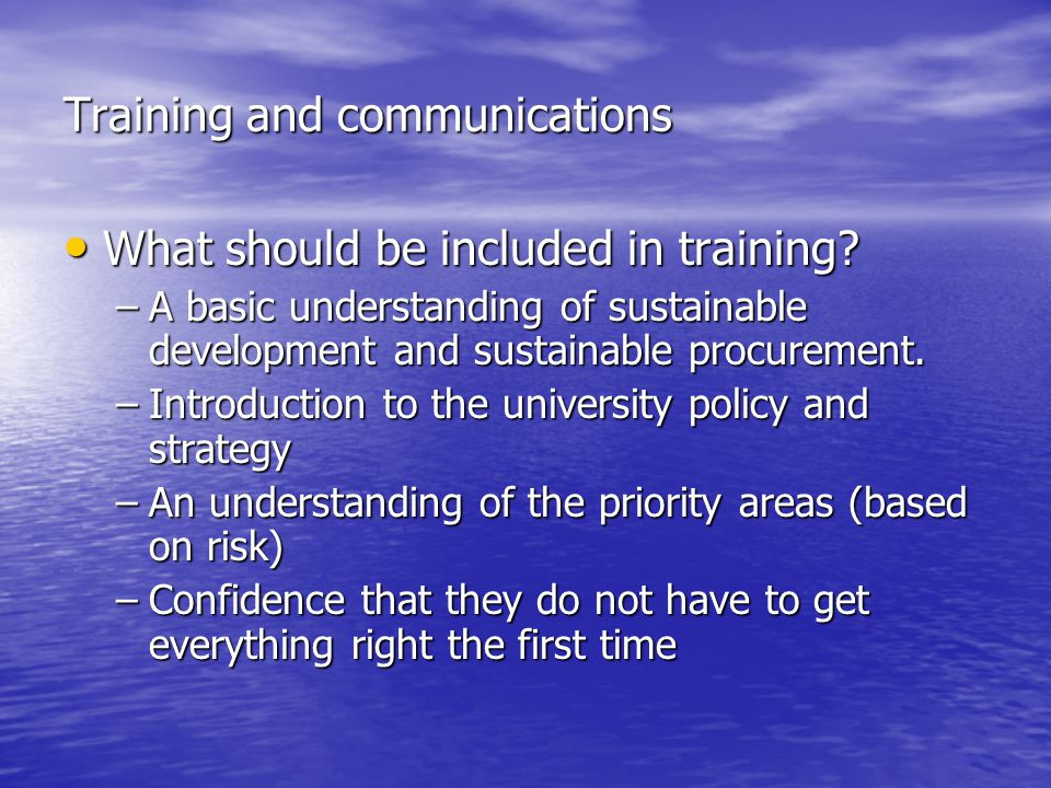 Training and communications What should be included in training.