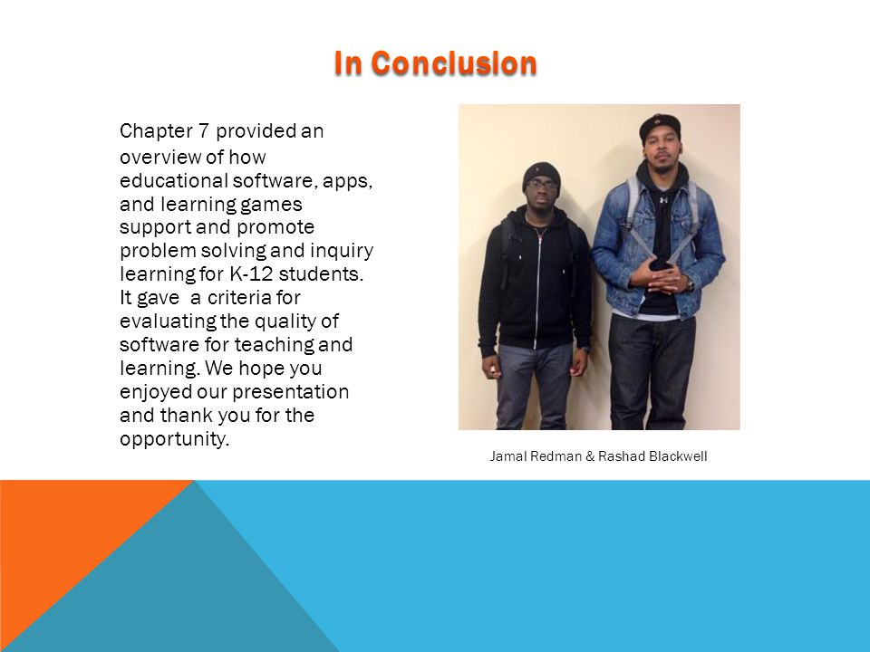 Chapter 7 provided an overview of how educational software, apps, and learning games support and promote problem solving and inquiry learning for K-12 students.