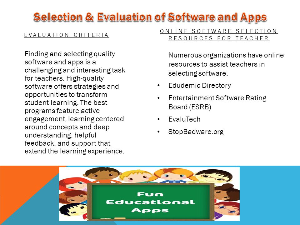EVALUATION CRITERIA Finding and selecting quality software and apps is a challenging and interesting task for teachers.