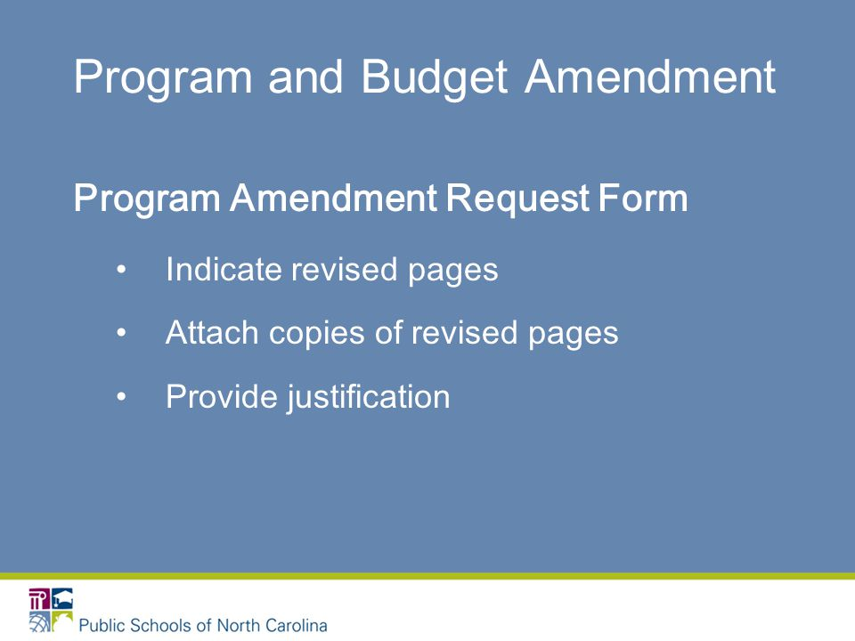 Program and Budget Amendment Program Amendment Request Form Indicate revised pages Attach copies of revised pages Provide justification