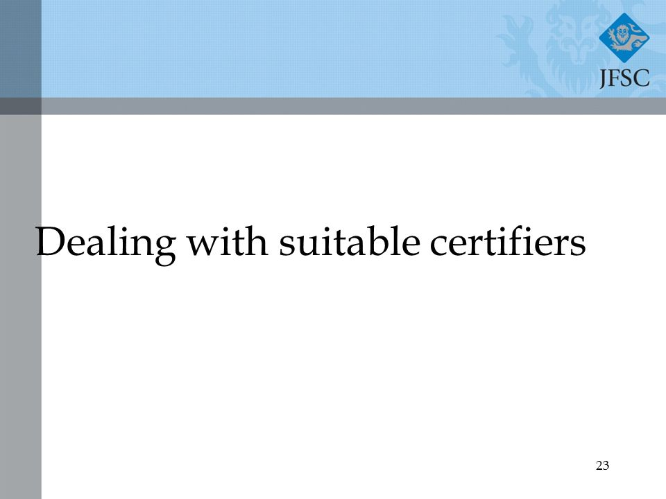 23 Dealing with suitable certifiers