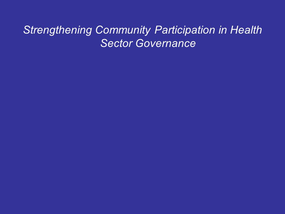Strengthening Community Participation in Health Sector Governance