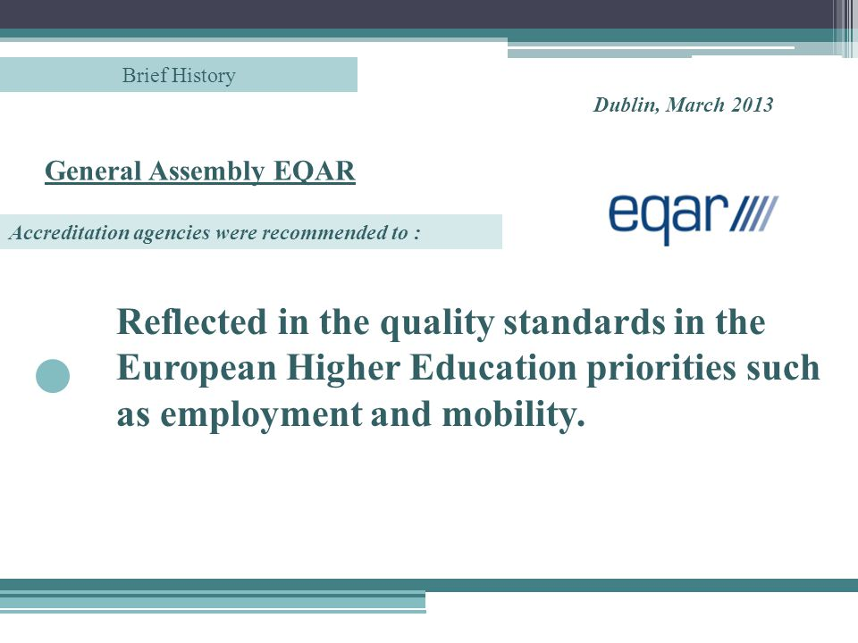 Reflected in the quality standards in the European Higher Education priorities such as employment and mobility.