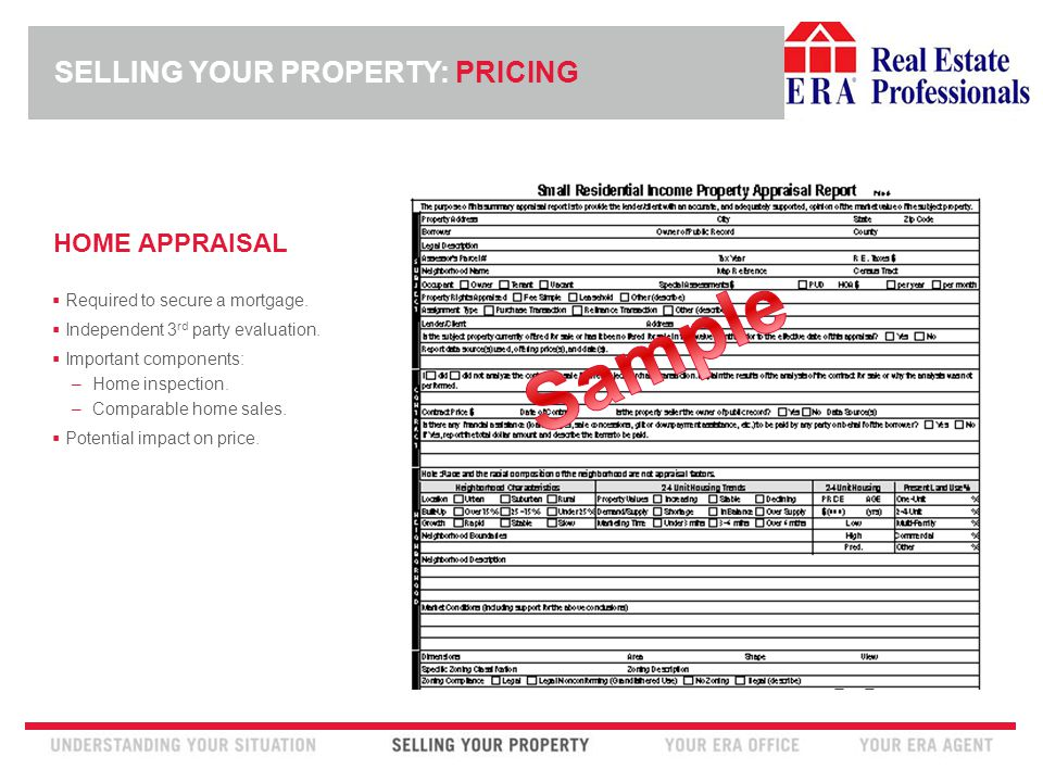 INSERT ERA COMPANY LOGO HERE HOME APPRAISAL  Required to secure a mortgage.