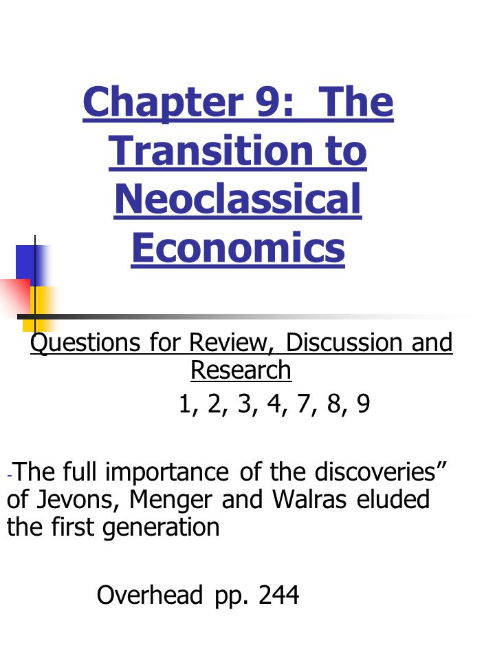 Chapter 9 The Transition To Neoclassical Economics