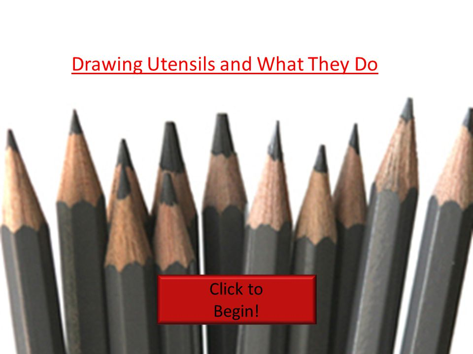 drawing utensils and what they do click to begin ppt download