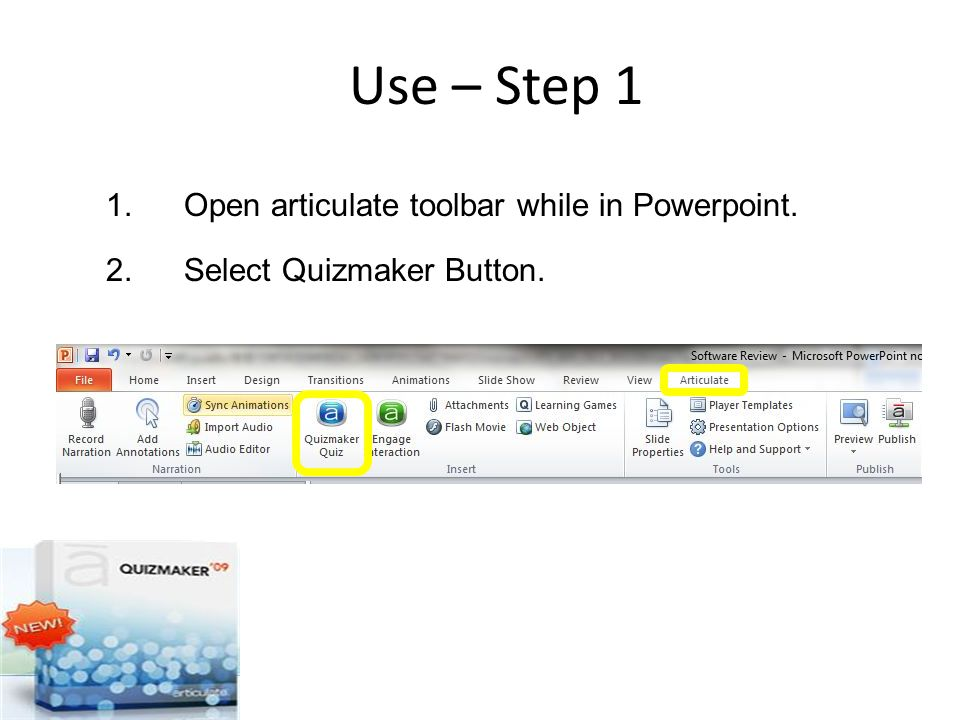 Use – Step 1 1.Open articulate toolbar while in Powerpoint. 2.Select Quizmaker Button.