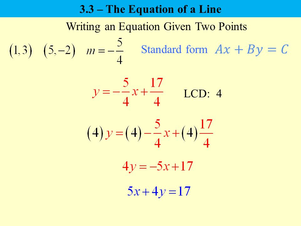 standard form using two points  9.9 – The Equation of a Line Slope-Intercept Form: Point ...
