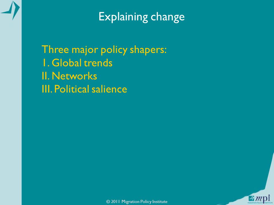 Three major policy shapers: 1. Global trends II. Networks III.