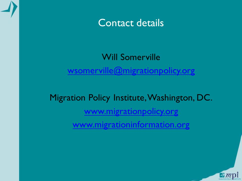 Contact details Will Somerville Migration Policy Institute, Washington, DC.