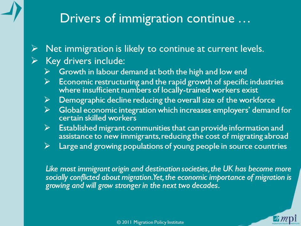 Drivers of immigration continue …  Net immigration is likely to continue at current levels.