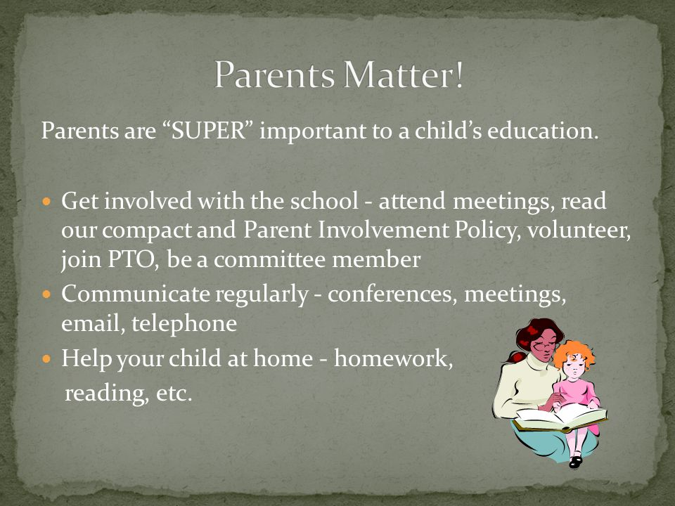 Parents are SUPER important to a child's education.