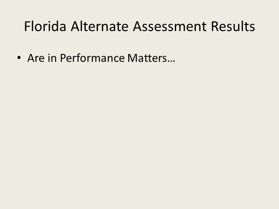 Are the Florida Alternate Assessment results included in the state's accountability system for my school/district.