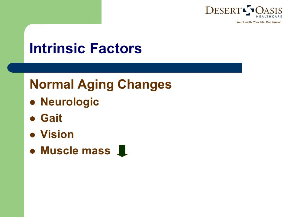 Intrinsic Factors Normal Aging Changes Neurologic Gait Vision Muscle mass