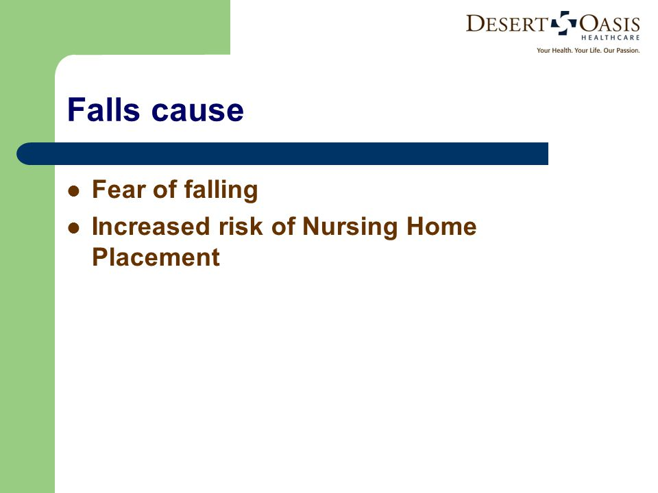 Falls cause Fear of falling Increased risk of Nursing Home Placement