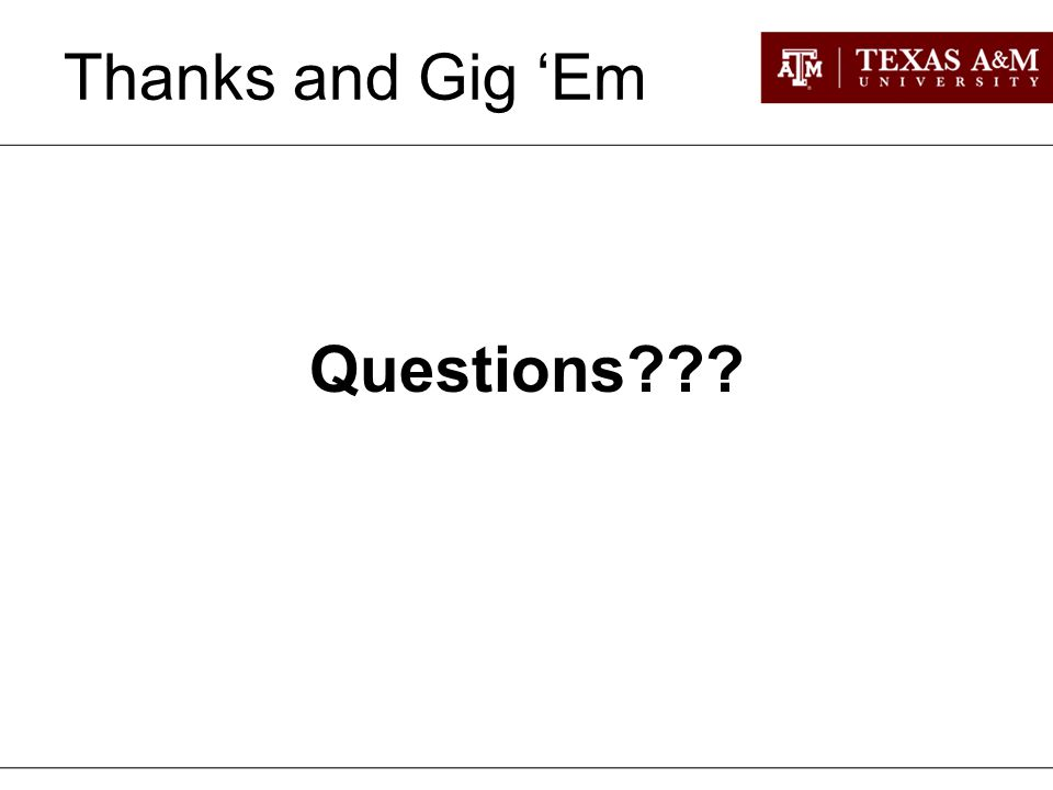 Thanks and Gig 'Em Questions
