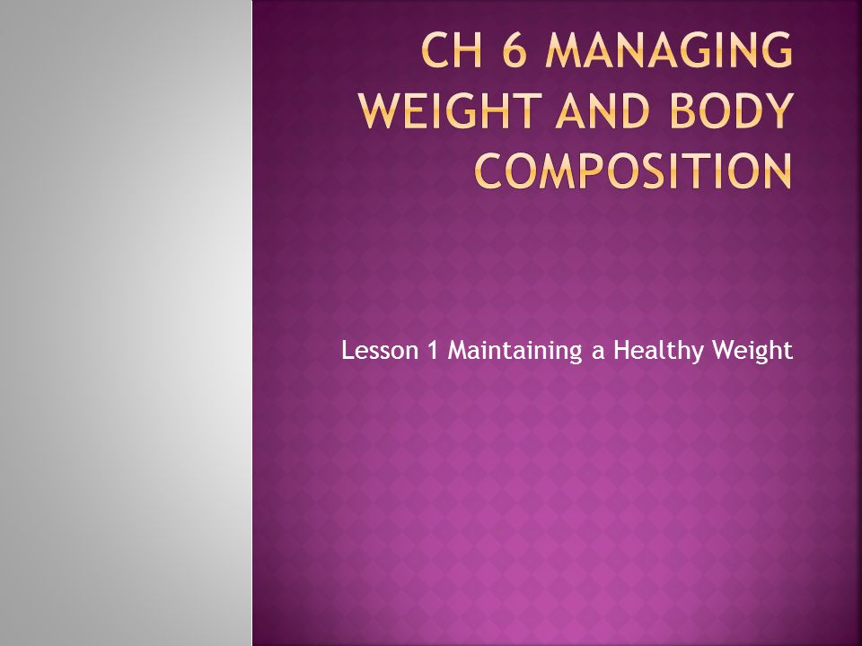 Lesson 1 Maintaining a Healthy Weight