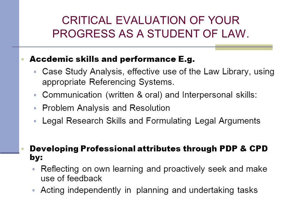 CRITICAL EVALUATION OF YOUR PROGRESS AS A STUDENT OF LAW.