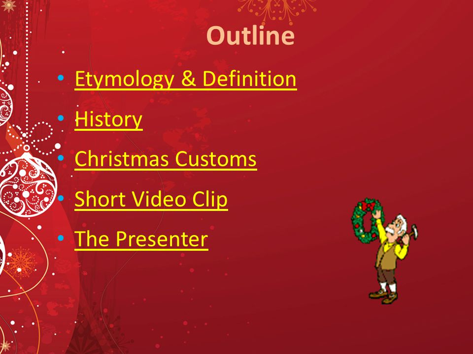 2 outline etymology definition history christmas customs short video clip the presenter - What Is The Definition Of Christmas