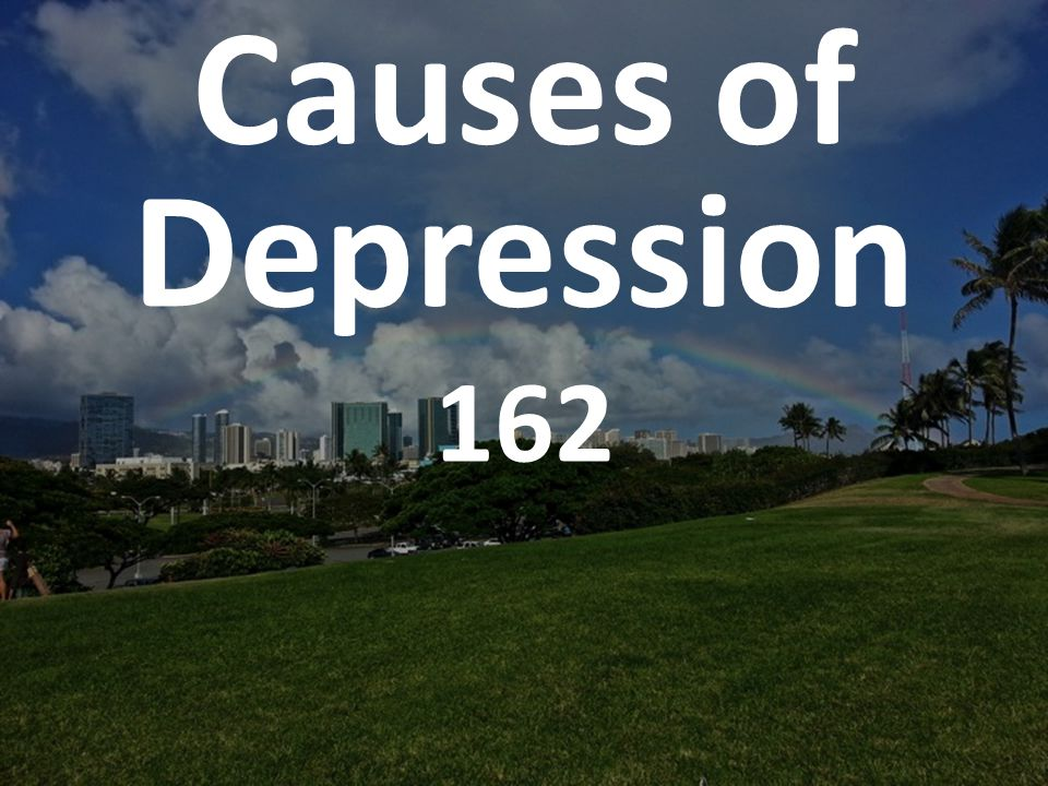 Causes of Depression 162