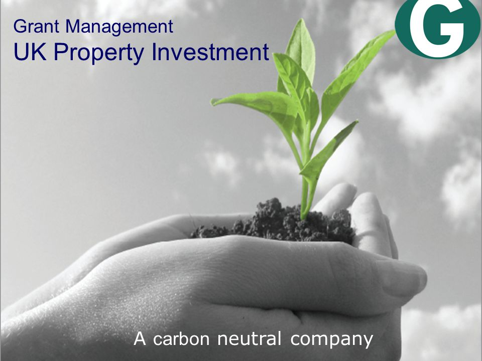 Grant Management UK Property Investment A carbon neutral company