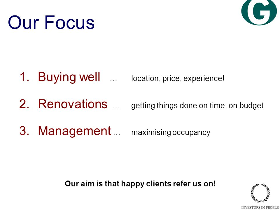 1.Buying well …location, price, experience.