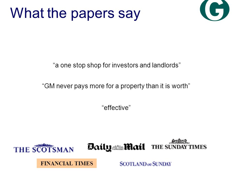 a one stop shop for investors and landlords GM never pays more for a property than it is worth effective FINANCIAL TIMES What the papers say