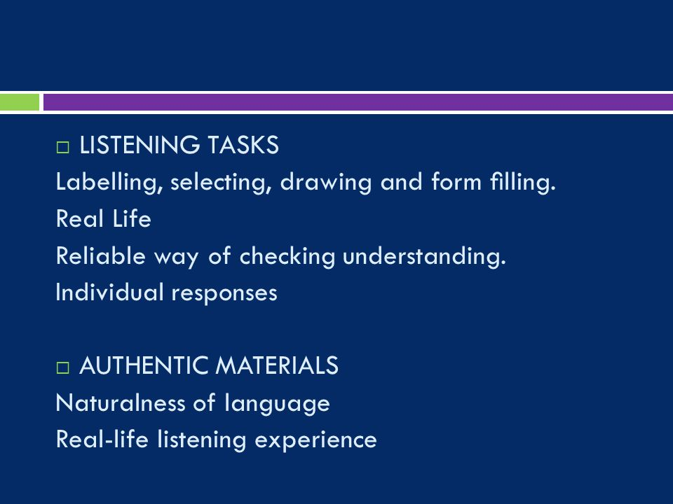  LISTENING TASKS Labelling, selecting, drawing and form filling.
