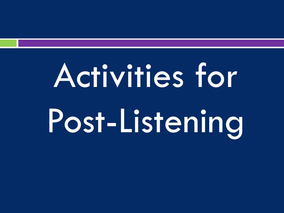 Activities for Post-Listening