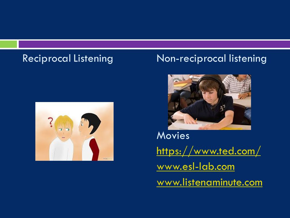 Reciprocal ListeningNon-reciprocal listening Movies