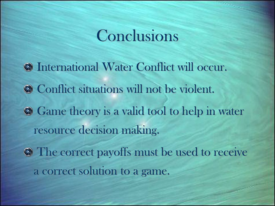 Conclusions International Water Conflict will occur.
