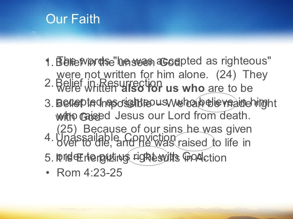 Our Faith The words he was accepted as righteous were not written for him alone.