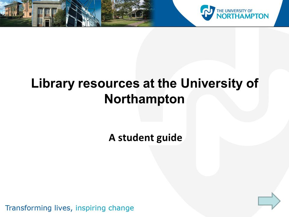 A student guide Library resources at the University of Northampton