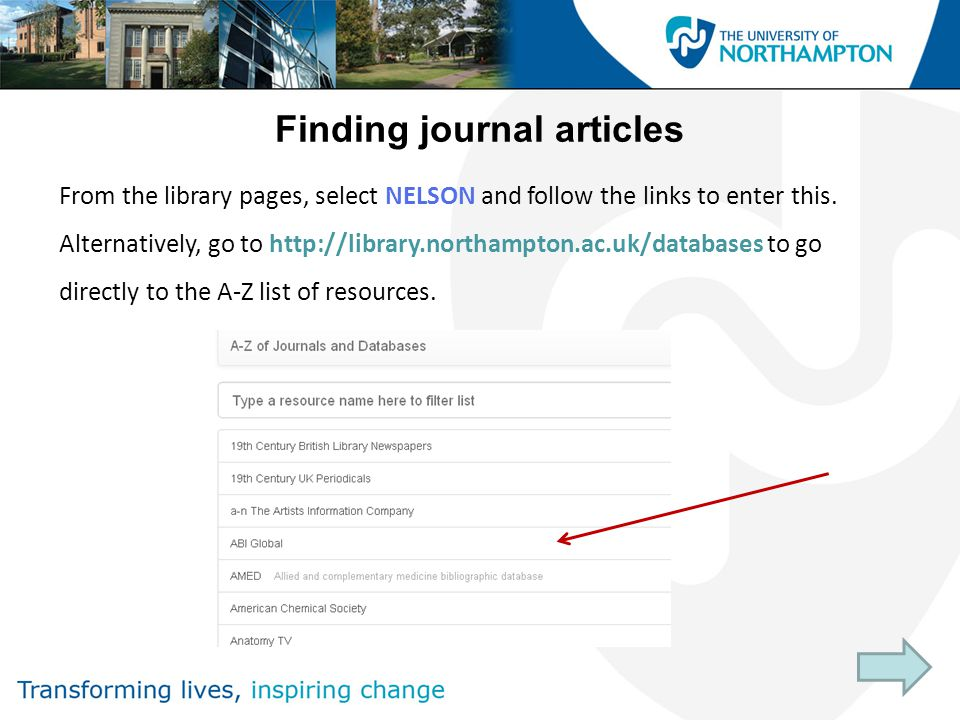 Finding journal articles From the library pages, select NELSON and follow the links to enter this.