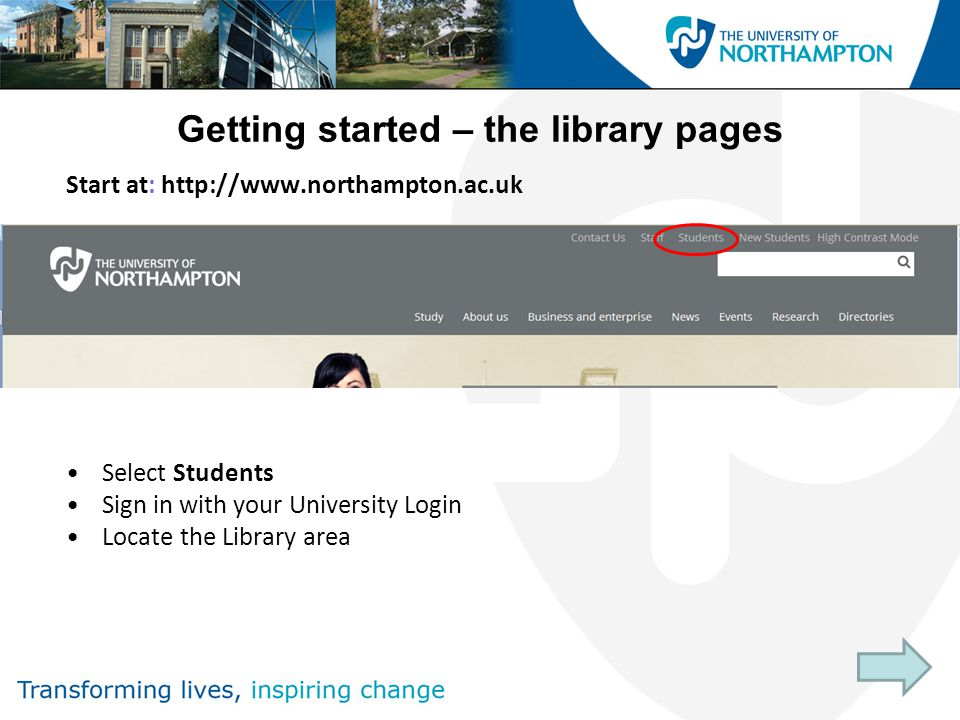 Getting started – the library pages Start at:   Select Students Sign in with your University Login Locate the Library area