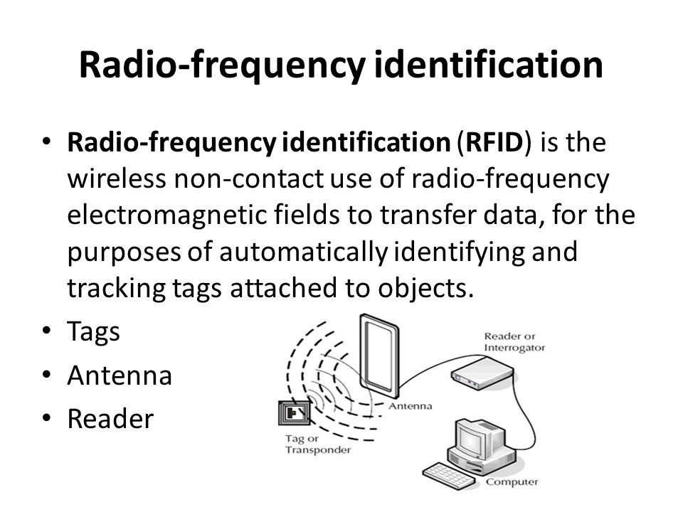 Radio-frequency identification Radio-frequency identification (RFID) is the wireless non-contact use of radio-frequency electromagnetic fields to transfer data, for the purposes of automatically identifying and tracking tags attached to objects.