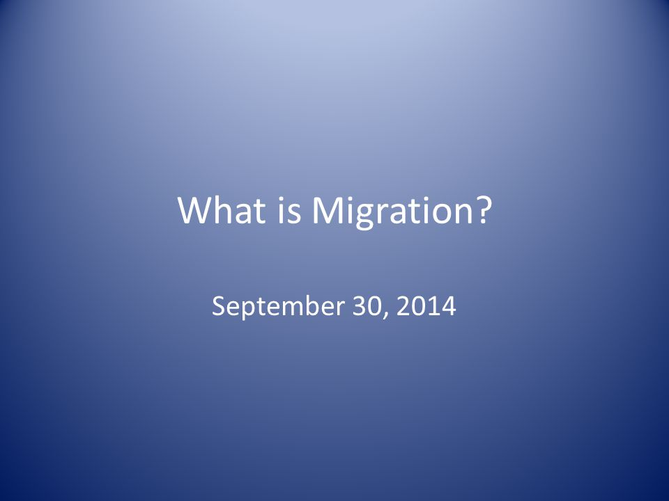 What is Migration September 30, 2014