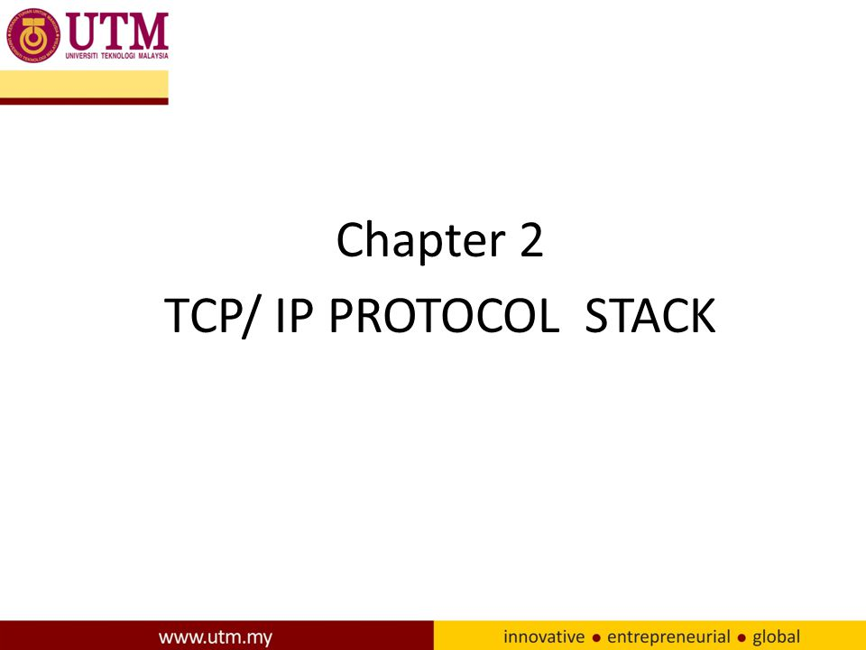 Chapter 2 TCP/ IP PROTOCOL STACK