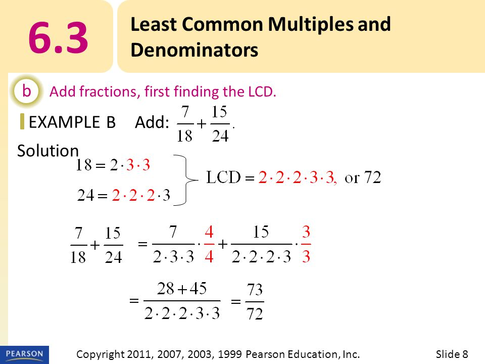 EXAMPLE Solution 6.3 Least Common Multiples and Denominators b Add fractions, first finding the LCD.