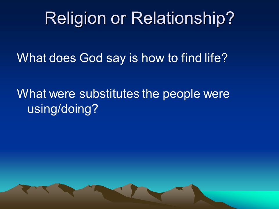 Religion or Relationship? Believers Class May 10, ppt download