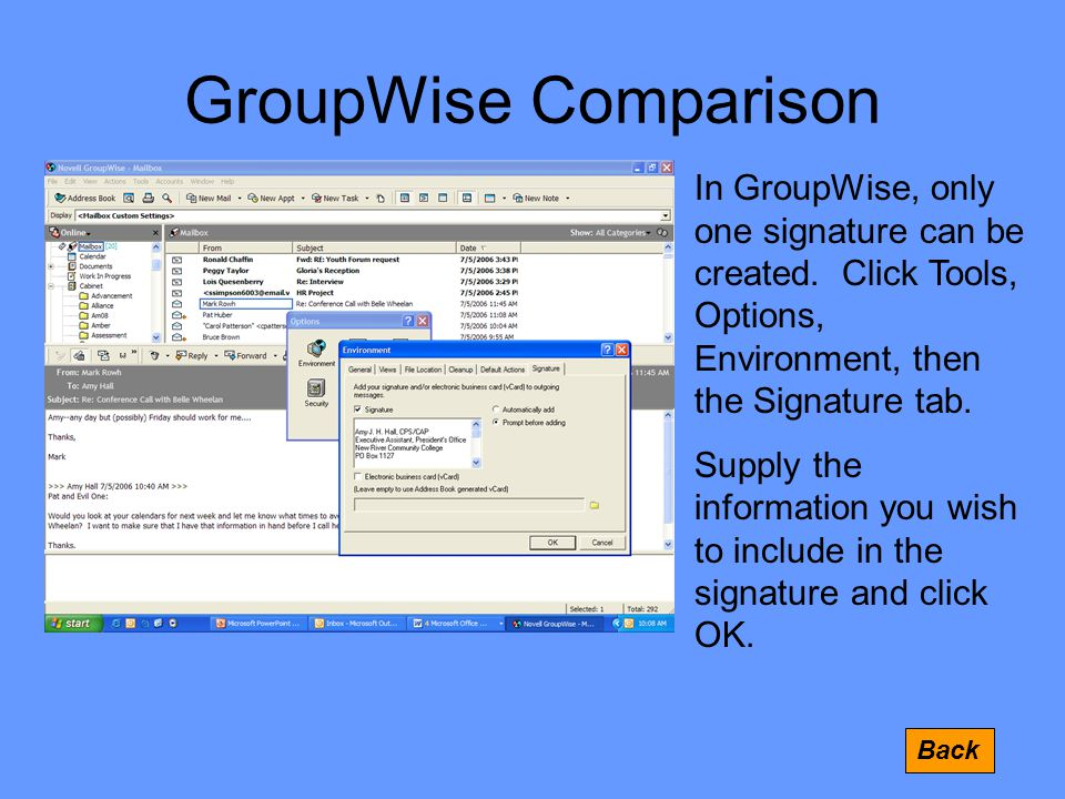 GroupWise Comparison Back In GroupWise, only one signature can be created.