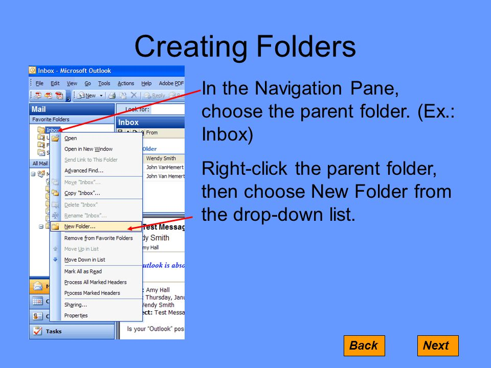 Creating Folders In the Navigation Pane, choose the parent folder.