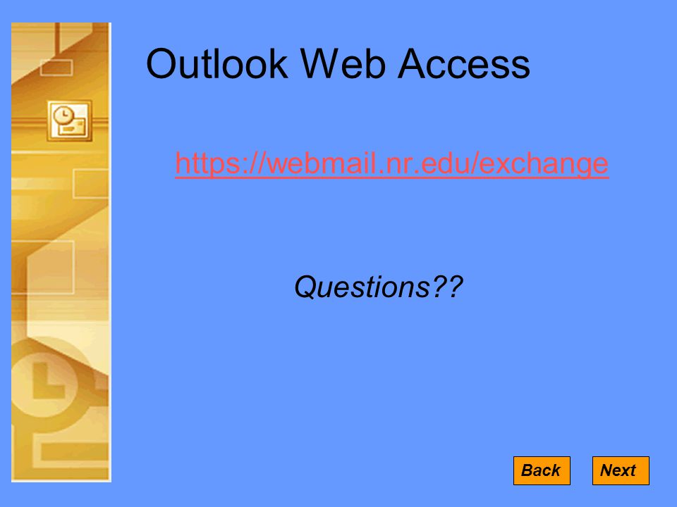 Outlook Web Access   Questions BackNext