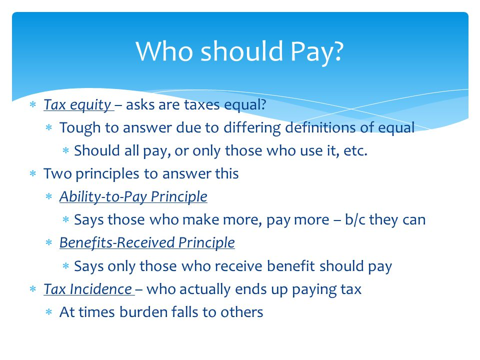  Tax equity – asks are taxes equal.