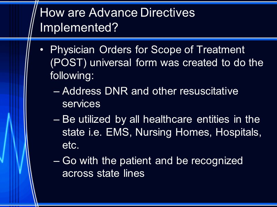 How are Advance Directives Implemented.