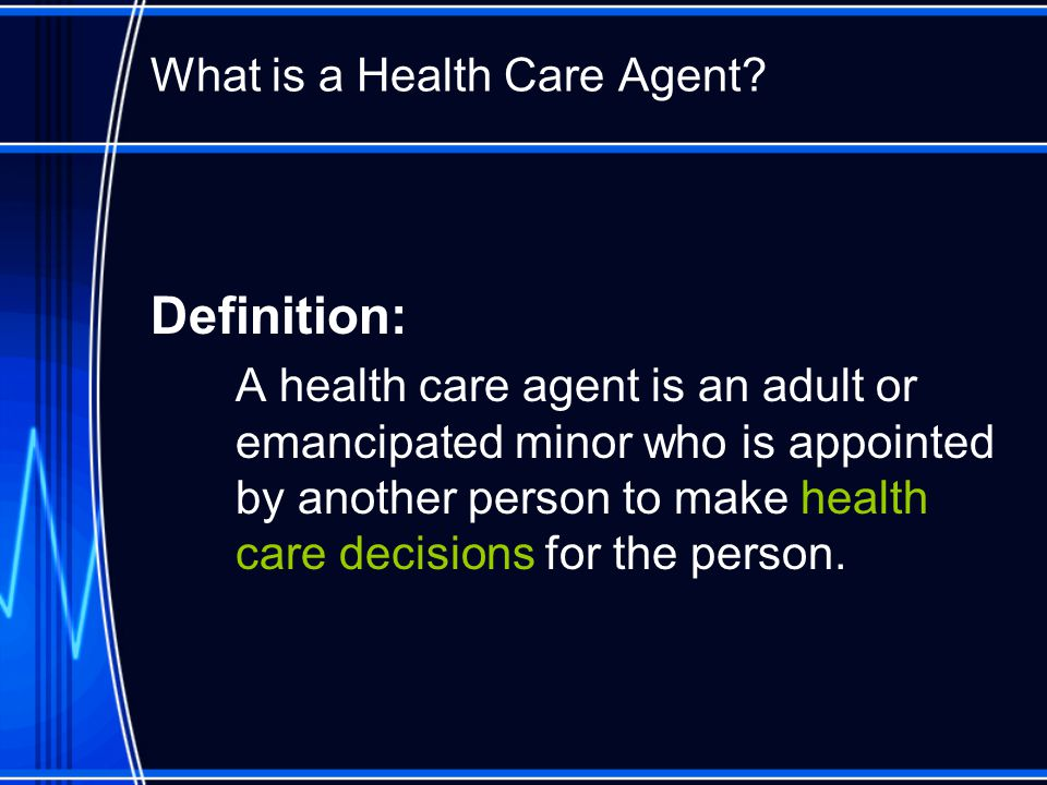 What is a Health Care Agent.