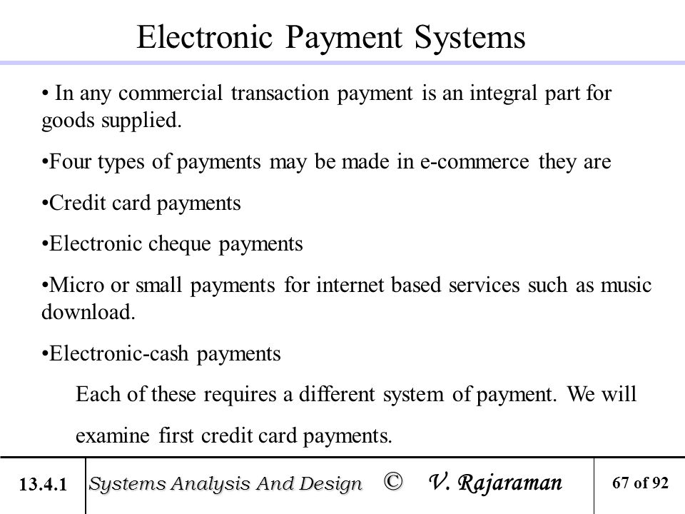 Electronic Payment Systems In Any Commercial Transaction Payment Is An Integral Part For Goods Supplied Four Types Of Payments May Be Made In E Commerce Ppt Download