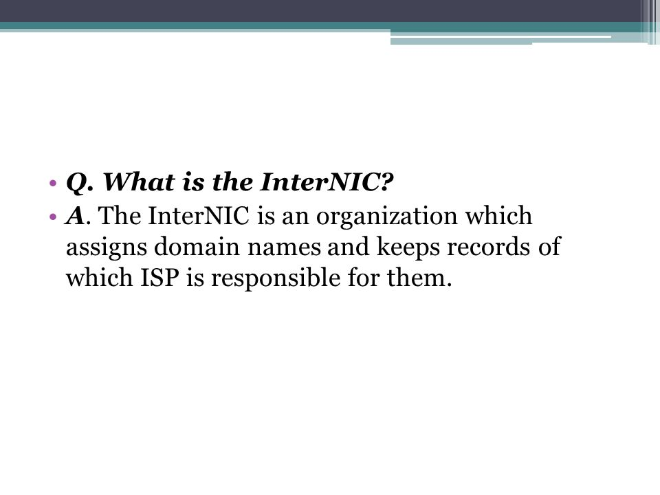 Q. What is the InterNIC. A.
