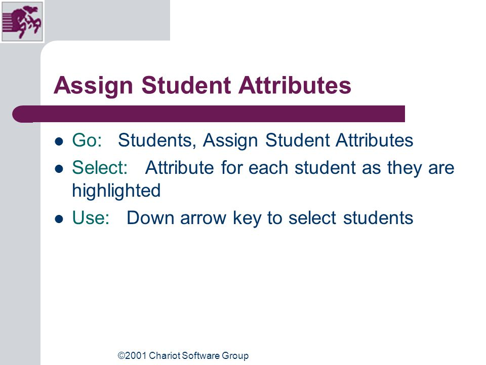 ©2001 Chariot Software Group Define Student Attributes window